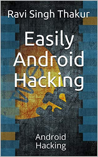Easily Android Hacking : Android Hacking (English Edition)