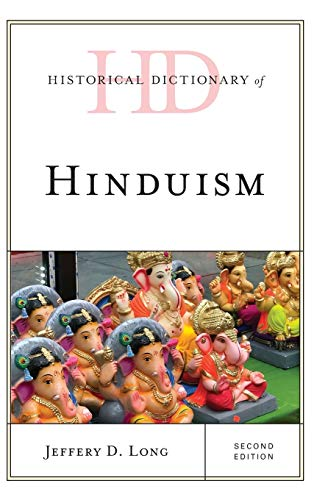 Historical Dictionary of Hinduism (Historical Dictionaries of Religions, Philosophies, and Movements Series)