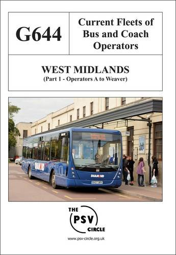 Current Fleets of Bus and Coach Operators - West Midlands: Operators A - Weaver Part 1: G644
