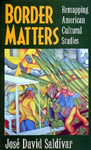 Border Matters: Remapping American Cultural Studies (American Crossroads, Band 1)
