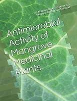 Antimicrobial Activity of Mangrove Medicinal Plants