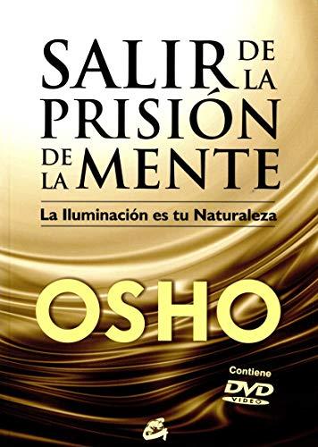 Salir De La Prisión De La Mente: La Iluminación es tu Naturaleza (Gaia Perenne)
