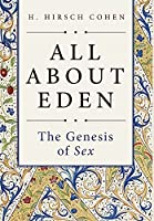 All About Eden: The Genesis of Sex