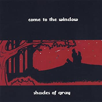 Come to the Window
