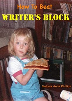How to Beat Writer's Block! by [Melanie Anne Phillips]