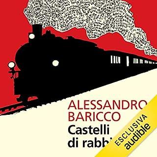 Castelli di rabbia                   Di:                                                                                                                                 Alessandro Baricco                               Letto da:                                                                                                                                 Riccardo Bocci                      Durata:  6 ore e 42 min     66 recensioni     Totali 4,1