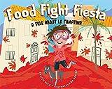 Food Fight Fiesta: A Tale About La Tomatina