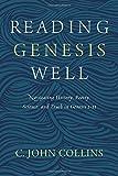 Reading Genesis Well: Navigating History, Poetry, Science, and Truth in Genesis 1-11