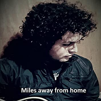 Miles away from home