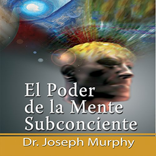 El Poder De La Mente Subconsciente [The Power of the Subconscious Mind] cover art