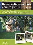 Constructions en bois pour le jardin - Volume 1: Niche, nichoir, clapier, gîte à insectes, abri d'été pour hérisson.