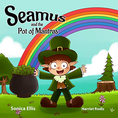 Seamus and the Pot of Mantras: An Interactive St. Patrick's Day Children's Book For Kids About Mindful Mantras (Leprechaun book for kids) (English Edition)
