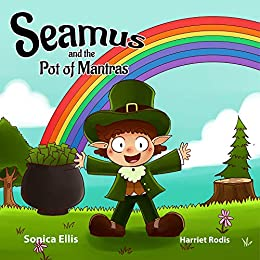Seamus and the Pot of Mantras: An Interactive Children's Book About Mindful Mantras (Growth Mindset) by [Sonica Ellis, Harriet Rodis]