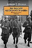 Dai Balcani all'oceano di sabbia: Memorie di guerra. 1940-1943