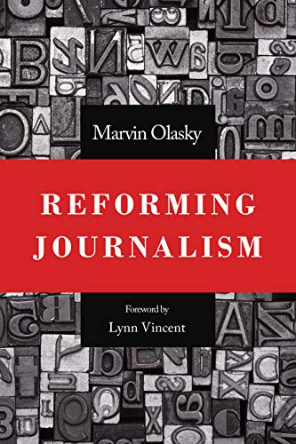 Compare Textbook Prices for Reforming Journalism  ISBN 9781629956671 by Marvin Olasky