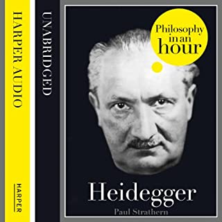 Heidegger: Philosophy in an Hour                   By:                                                                                                                                 Paul Strathern                               Narrated by:                                                                                                                                 Jonathan Keeble                      Length: 1 hr and 29 mins     7 ratings     Overall 5.0