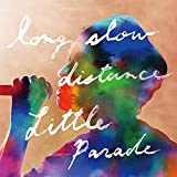long slow distance / Little Parade