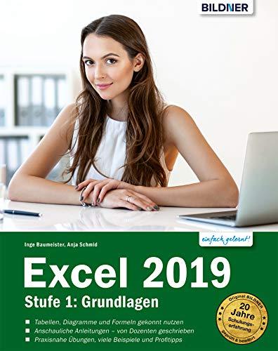 Excel 2019 - Grundlagen für Einsteiger: Leicht verständlich. Mit Online-Videos und Übungsdateien