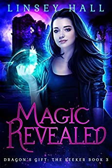 Magic Revealed (Dragon's Gift: The Seeker Book 3) by [Linsey Hall]