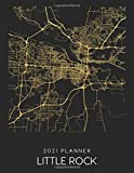 2021 Planner Little Rock: Weekly - Dated With To Do Notes And Inspirational Quotes - Little Rock - Arkansas (City Map Calendar Diary Book 2021)