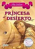 Princesa del Desierto: Princesas del Reino de la Fantasía 3 (Tea Stilton)