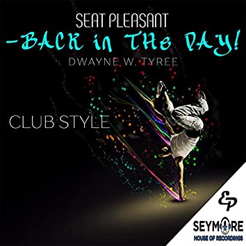 Seat Pleasant-Back in the Day!