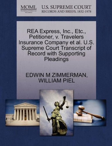 Rea Express, Inc., Etc., Petitioner, V. Travelers Insurance Company et al. U.S. Supreme Court Transcript of Record with Supporting Pleadings