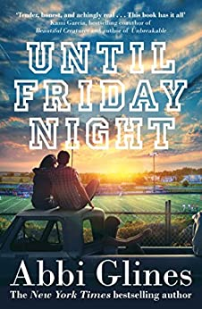 Until Friday Night (Field Party Book 1) by [Abbi Glines]