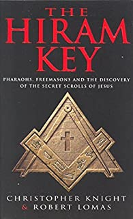 'THE HIRAM KEY: PHAROAHS, FREEMASONS AND THE DISCOVERY OF THE SECRET SCROLLS OF CHRIST' by CHRISTOPHER KNIGHT, ROBERT LOMAS'(January 1, 1997) Paperback