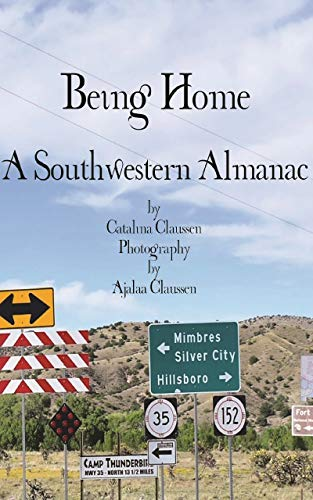 Being Home: A Southwestern Almanac (English Edition)