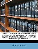 Oeuvres Posthumes: Imprim Es Sur Le Manuscrit Autographe de L'Auteur. Le Ons D'Un P Re Ses Enfans Sur La M Taphysique, Volume 8... (French Edition)