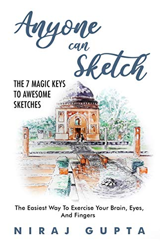 According To Your Drawing Your Mental Age Is Anyone Can Sketch The 7 Magic Keys To Awesome Sketches The Easiest Way To Exercise Your Brain Eyes And Fingers Kindle Edition By Gupta Niraj Arts Photography Kindle Ebooks Amazon Com anyone can sketch the 7 magic keys to awesome sketches the easiest way to exercise your brain eyes and fingers