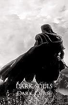 Dark Curse: Dark Souls Series (English Edition)