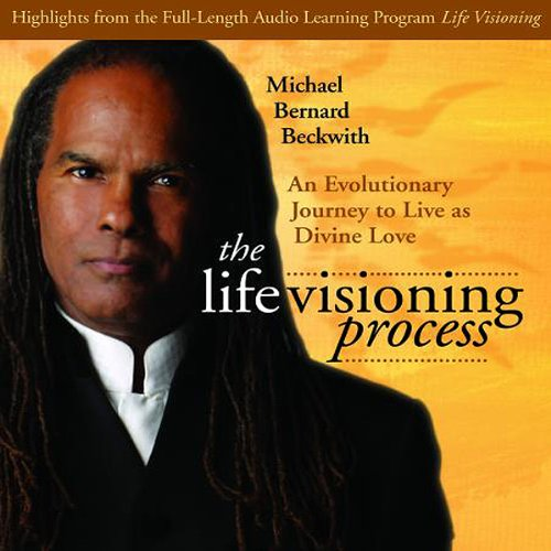 The Life Visioning Process Audiobook By Michael Bernard Beckwith cover art