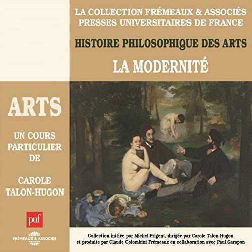 Couverture de La Modernité (Histoire philosophique des arts 4)