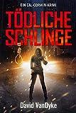 Tödliche Schlinge: Ein Cal-Corwin-Krimi (Privatdetektivin Cal Corwin 3) (German Edition)