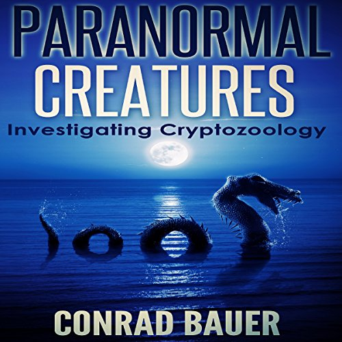 Paranormal Creatures audiobook cover art