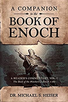 A Companion to the Book of Enoch  A Reader s Commentary Vol I  The Book of the Watchers  1 Enoch 1-36