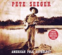 American Folk Anthology by Pete Seeger (2009-03-23)
