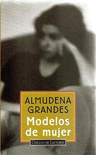 Modelos de mujer [Tapa blanda] by Grandes, Almudena