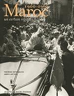 Maroc, 1900-1960 - Un certain regard de Frédéric Mitterrand