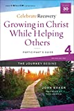 Growing in Christ While Helping Others Participant's Guide 4: A Recovery Program Based on Eight Principles from the Beatitudes (Celebrate Recovery) (English Edition)