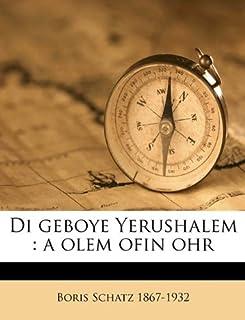 Di Geboye Yerushalem: A Olem Ofin Ohr
