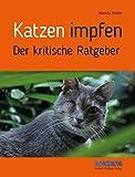 Katzen impfen - Der kritische Ratgeber
