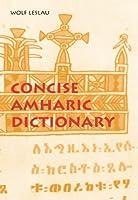 Concise Amharic Dictionary: Amharic-English English-Amharic