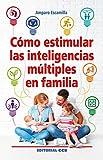 Cómo estimular las inteligencias múltiples en familia (Educar)