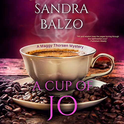 A Cup of Jo: Maggy Thorsen Mysteries, Book 6