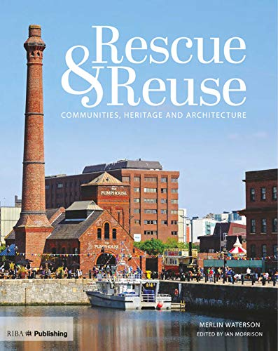 Download Rescue and Reuse: Communities, Heritage and Architecture 1859467784