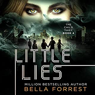 Little Lies     The Child Thief, Book 4              Written by:                                                                                                                                 Bella Forrest                               Narrated by:                                                                                                                                 Rebecca Soler                      Length: 11 hrs and 28 mins     2 ratings     Overall 5.0