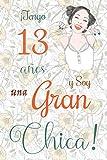 ¡Tengo 13 años y Soy una Gran Chica!: Cuaderno de notas con...
